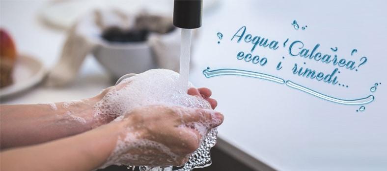 Acqua calcarea: ecco come risolvere il problema