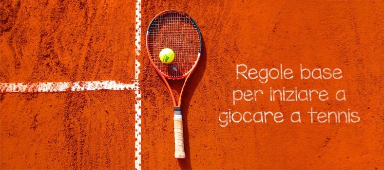 Come iniziare a giocare a tennis: Le regole di base